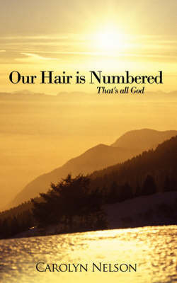 Our Hair is Numbered by Carolyn Nelson image