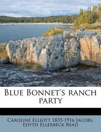 Blue Bonnet's Ranch Party by Caroline Elliott 1835 Jacobs