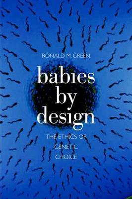 Babies by Design by Ronald M. Green