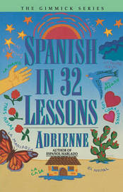 Spanish in 32 Lessons by Adrienne image