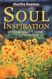 Soul Inspiration by Sheritha Bowman
