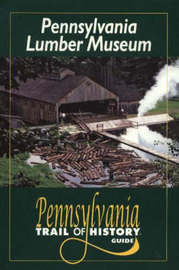 Pennsylvania Lumber Museum by Robert Currin image