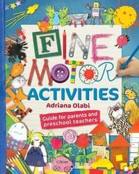 Fine Motor Activities by Adriana Olabi