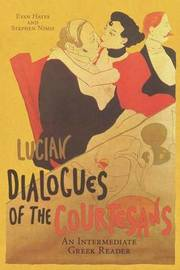 Lucian's Dialogues of the Courtesans by . Lucian