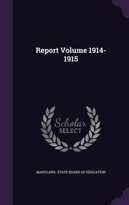 Report Volume 1914-1915