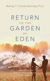 Return to the Garden of Eden by Bishop T Charles Brantley Phd