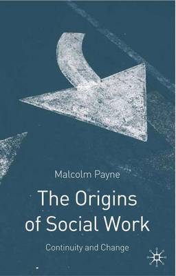 The Origins of Social Work by Malcolm Payne