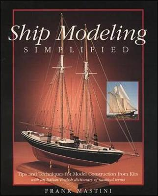 Ship Modeling Simplified: Tips and Techniques for Model Construction from Kits by Frank Mastini image