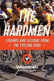 The Hardmen by The Velominati