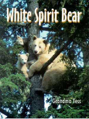 White Spirit Bear by Grandma Tess