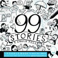 99 Stories I Could Tell by Nathan W Pyle