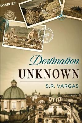 Destination Unknown by Sylvia Vargas