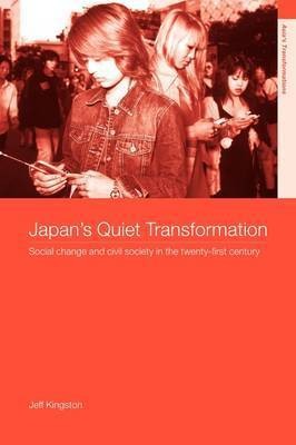 Japan's Quiet Transformation by Jeff Kingston