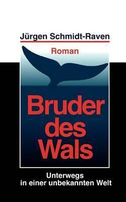 Bruder Des Wals by Jurgen Schmidt-Raven