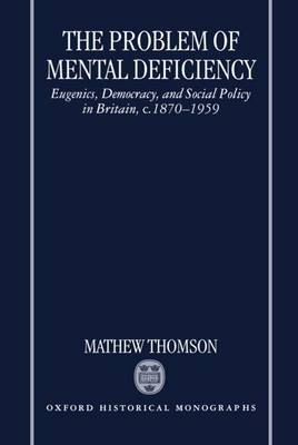 The Problem of Mental Deficiency by Mathew Thomson