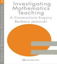 Investigating Mathematics Teaching by Barbara Jaworski image