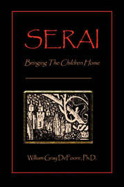 Serai: Bringing the Children Home by William Gray DeFoore, Ph.D. image