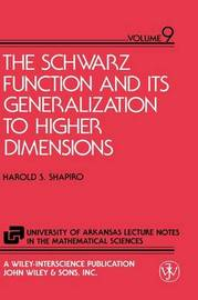 The Schwarz Function and Its Generalisation to Higher Dimensions by Harold S. Shapiro image