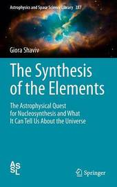 The Synthesis of the Elements by Giora Shaviv