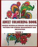 Adult Colouring Book: Unique Mandalas Design and Beautiful Pattern for Stress Management and Relaxation! by Davis Powell