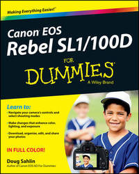 Canon EOS Rebel SL1/100D For Dummies by Doug Sahlin