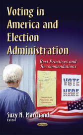 Voting in America & Election Administration by Suzy N Marchand