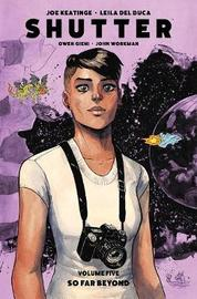 Shutter Volume 5: So Far Beyond by Joe Keatinge