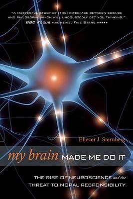 My Brain Made Me Do It by Eliezer J Sternberg