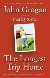 The Longest Trip Home by John Grogan image