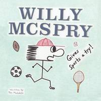 Willy McSpry Gives Sports A Try! by Tom Molokie