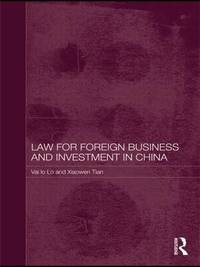 Law for Foreign Business and Investment in China by Vai Io Lo