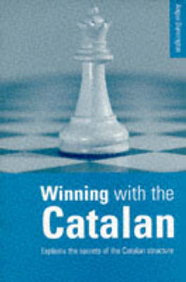 Winning with the Catalan by Angus Dunnington image