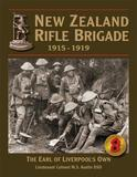 The Official History of the New Zealand Rifle Brigade (The Earl of Liverpool's Own): Covering the Period of Service with the New Zealand Expeditionary Force in the Great War from 1915 to 1919
