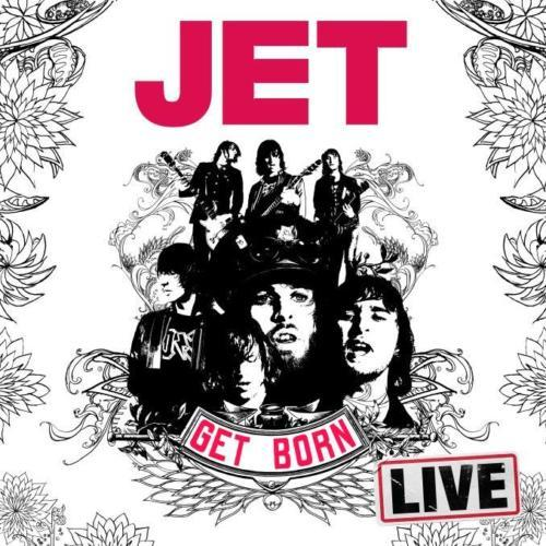 Get Born - Live by Jet