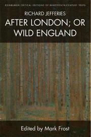 Richard Jefferies, After London; or Wild England by Richard Jefferies