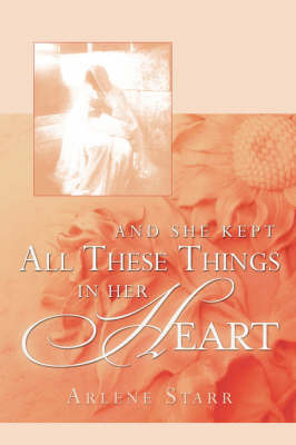 And She Kept All These Things in Her Heart by Arlene Starr image