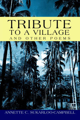 Tribute to a Village by Annette C. Sukarloo-Campbell image