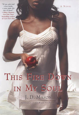 This Fire Down In My Soul by J.D. Mason