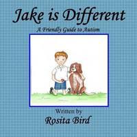 Jake Is Different by Rosita Bird