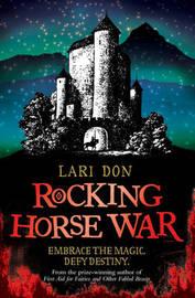 Rocking Horse War by Lari Don