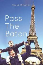 Pass the Baton by David O'Connor