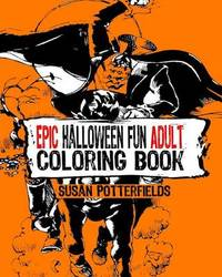 Epic Halloween Fun Adult Coloring Book by Susan Potterfields image