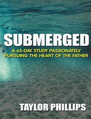 Submerged by Taylor Phillips