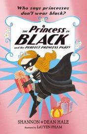 The Princess in Black and the Perfect Princess Party by Shannon Hale