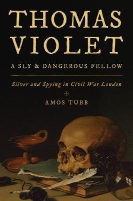 Thomas Violet, a Sly and Dangerous Fellow by Amos Tubb image