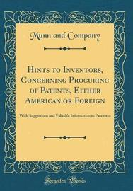 Hints to Inventors, Concerning Procuring of Patents, Either American or Foreign by Munn and Company image
