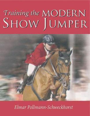 Training the Modern Show Jumper by Elmar Pollmann-Schweckhorst