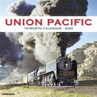 Union Pacific 2020 Wall Calendar by Willow Creek Press