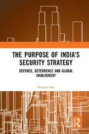 The Purpose of India's Security Strategy by Gautam Sen
