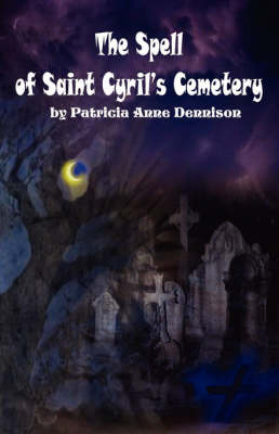 The Spell of Saint Cyril's Cemetery by Patricia, Anne Dennison image